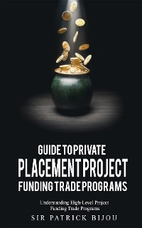 Cover Guide to Private Placement Project Funding Trade Programs