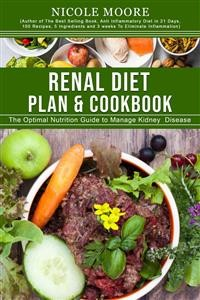 Cover Renal Diet Plan & Cookbook: The Optimal Nutrition Guide to Manage Kidney Disease