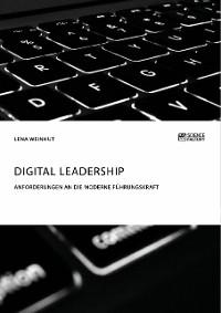 Cover Digital Leadership. Anforderungen an die moderne Führungskraft