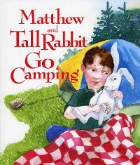 Cover Matthew and Tall Rabbit Go Camping