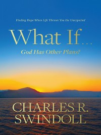 Cover What If . . . God Has Other Plans?