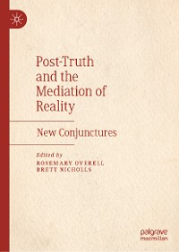Cover Post-Truth and the Mediation of Reality