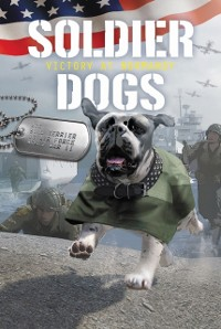 Cover Soldier Dogs #4: Victory at Normandy