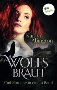 Cover Wolfsbraut - Fünf Romane in einem Band