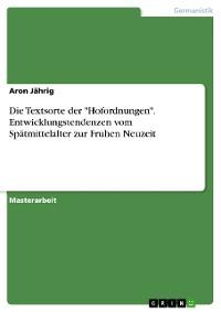 """Cover Die Textsorte der """"Hofordnungen"""". Entwicklungstendenzen vom Spätmittelalter zur Frühen Neuzeit"""