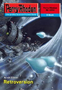 Cover Perry Rhodan 2494: Retroversion