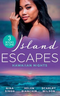 Cover Island Escapes: Hawaiian Nights: Tempted by Her Island Millionaire / Alexei's Passionate Revenge / Locked Down with the Army Doc