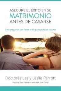 Cover Asegure el exito en su matrimonio antes de casarse