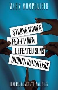 Cover Strong Women, Fed-Up Men, Defeated Sons, Broken Daughters