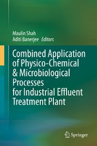 Cover Combined Application of Physico-Chemical & Microbiological Processes for Industrial Effluent Treatment Plant