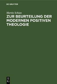 Cover Zur Beurteilung der modernen positiven Theologie