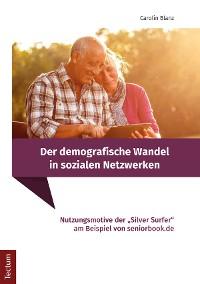 Cover Der demografische Wandel in sozialen Netzwerken