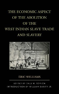 Cover The Economic Aspect of the Abolition of the West Indian Slave Trade and Slavery