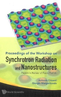 Cover Synchrotron Radiation And Nanostructures: Papers In Honour Of Paolo Perfetti - Proceedings Of The Workshop