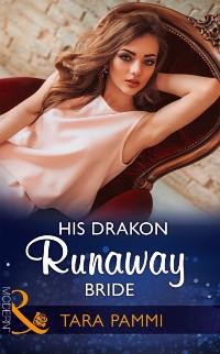 Cover His Drakon Runaway Bride (Mills & Boon Modern) (The Drakon Royals, Book 3)