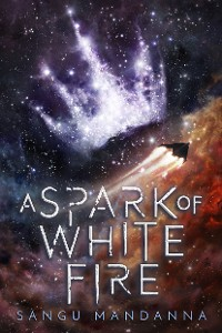 Cover A Spark of White Fire