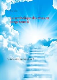 Cover La symbolique des rêves en songe tome 6