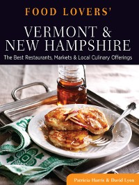 Cover Food Lovers' Guide to Vermont & New Hampshire