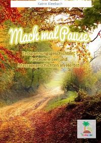 Cover Mach mal Pause - Entspannungsgeschichten im Herbst