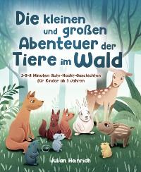 Cover Die kleinen und großen Abenteuer der Tiere im Wald