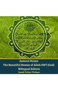Cover Asmaul Husna The Beautiful Names Of Allah SWT (God) Bilingual Edition