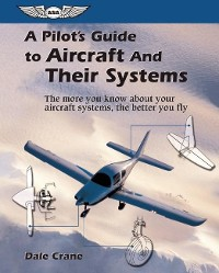 Cover A Pilot's Guide to Aircraft and Their Systems