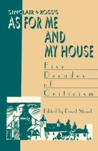 Cover Sinclair Ross's &quote;As for Me and My House&quote;