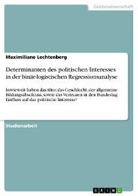 Cover Determinanten des politischen Interesses in der binär-logistischen Regressionsanalyse