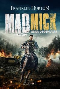 Cover MAD MICK - EINER GEGEN ALLE