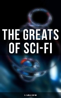 Cover The Greats of Sci-Fi: H. G Wells Edition