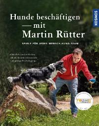 Cover Hunde beschäftigen mit Martin Rütter