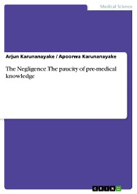 Cover The Negligence. The paucity of pre-medical knowledge