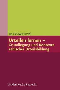 Cover Urteilen lernen – Grundlegung und Kontexte ethischer Urteilsbildung