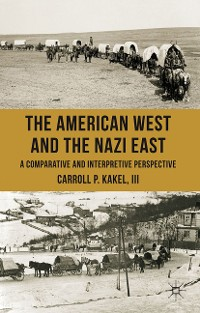 Cover The American West and the Nazi East