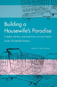 Cover Building a Housewife's Paradise