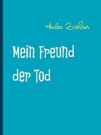 Cover Mein Freund der Tod
