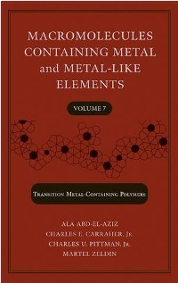Cover Macromolecules Containing Metal and Metal-Like Elements, Volume 7