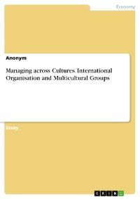 Cover Managing across Cultures. International Organisation and Multicultural Groups