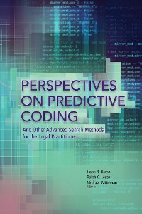 Cover Perspectives on Predictive Coding and Other Advanced Search Methods for the Legal Practitioner