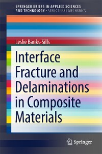 Cover Interface Fracture and Delaminations in Composite Materials