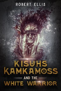 Cover Kisuhs Kamkamoss and the White Warrior