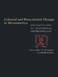 Cover Colonial and Postcolonial Change in Mesoamerica