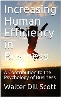 Cover Increasing Human Efficiency in Business / A Contribution to the Psychology of Business