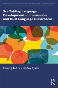 Cover Scaffolding Language Development in Immersion and Dual Language Classrooms