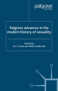 Cover Palgrave Advances in the Modern History of Sexuality