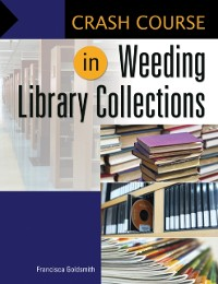 Cover Crash Course in Weeding Library Collections