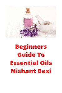 Cover Beginners Guide To Essential Oils