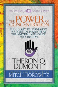 Cover The Power of Concentration (Condensed Classics)