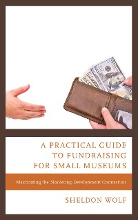 Cover A Practical Guide to Fundraising for Small Museums
