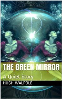 Cover The Green Mirror: A Quiet Story